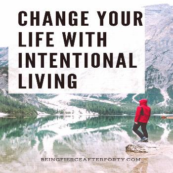 Change Your Life with Intentional Living  Keep your mind from emotional burnout, nurture your menta