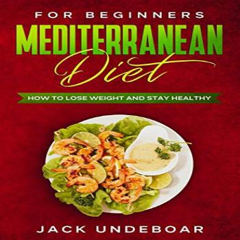Mediterranean diet for beginners: How to lose weight and