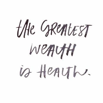 The greatest wealth is health.  @ul